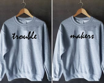 Trouble makers crewneck, BFF jumper, Bff Pullover, Couples Sweater, Bff Sweater, duo sweatshirts, bff shirt set, best friends sweater