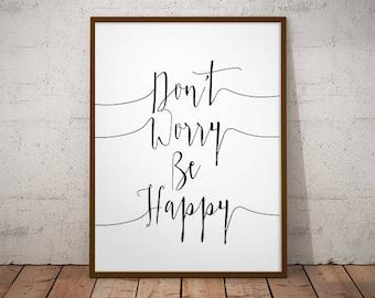 Don't Worry Be happy -  Wall Decor, typography Poster, Instant Download, printable Wall Art, Printable Art, art print, Nursery Art, Nursery