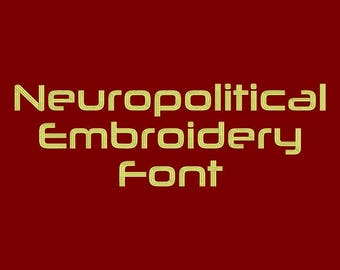 Machine Embroidery Font - Neuropolitical Now Includes BX Format!
