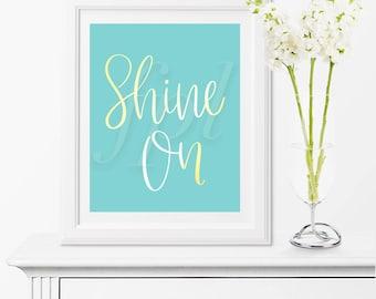 Shine On - Digital Print, Printable Art, Downloadable Prints, Gold, Minimalist Art, Canvas, Canvas Print, Motivational Quote, Poster