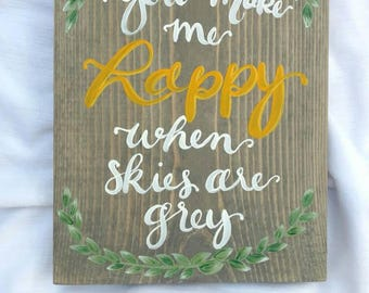 You make me happy wood sign