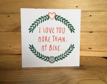 I love you more than my bike mothers day card, birthday card, funny card, valentines card
