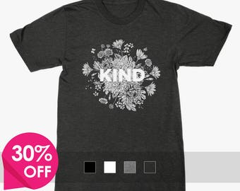 Kind Shirt, Kind T Shirt, Be Kind Shirt, Great Gift Idea for Her/Him, Amazing Quality, Mens/Womens Sizes, Made in USA