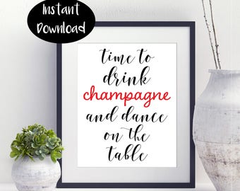 Time to Drink ,Champagne And ,Dance On The Table,Wedding Decor ,Romantic Gift ,Bridal Shower Gift Digital Download INSTANT DOWNLOAD