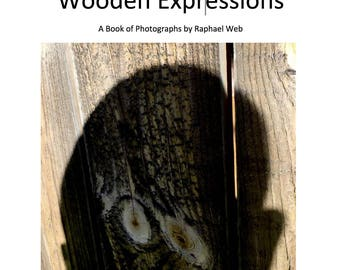 Wooden Expressions - A Book of Photographs by Raphael Web