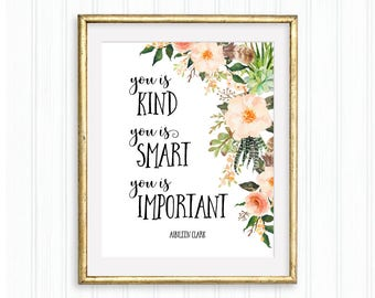 You Is Kind, You Is Smart, You Is Important,  Nursery, Inspirational quote, Motivational art, Wall Art, Literary, Aibileen Clark, The Help