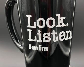 MFM Look. Listen. latte mug coffee mug