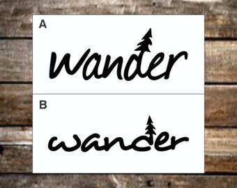 Wander Vinyl Decal / Word Decal / Nature Decals / Laptop Decals / Car Decals / Adventure Decals / Computer Decals / Window Decals