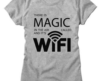 There Is Magic In The Air And It Is Called Wifi Women's T-shirt