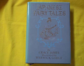 Japanese Fairy Tales by Grace James, illustrated by Warwick Goble