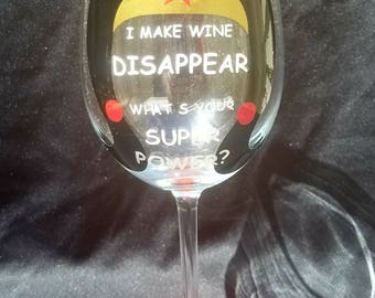 I Make Wine Disappear What's Your Super Power?, Wine Glass