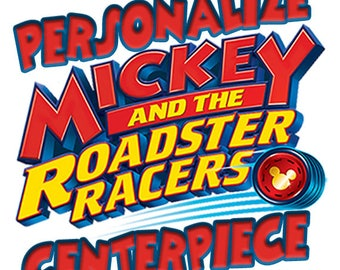 Mickey and the Roadster Racers Birthday - Personalized Centerpiece