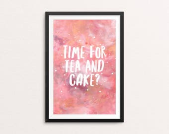 Time for tea and cake? Stylish wall art, typography poster, fun print, pink poster, tea lover