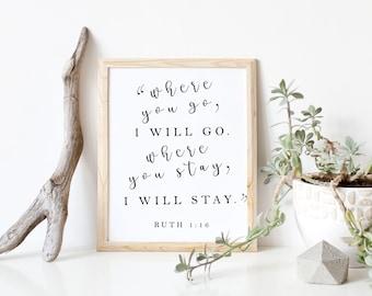 Ruth 1:16 Printable Sign, 8x10 digital download, wedding sign, scripture, where you go i will go, minimalist wedding, minimalist decoration