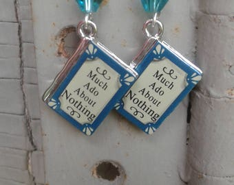 "Shakespeare's ""Much Ado About Nothing"" Earrings"