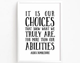 Sale 50% Off - It is our choices that show what we truly are abilities - Dumbledore Harry Potter Quote printable nursery poster room print