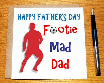 Fathers Day Card for Football Mad Dad / Footie Mad Dad / Daddy Who Loves Football /  Football Humour