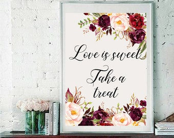 Love is sweet Wedding Sign Digital Floral Marsala Burgundy Wedding Boho Printable Bridal Decor Gifts Poster Sign 5x7 and 8x10 - WS-024