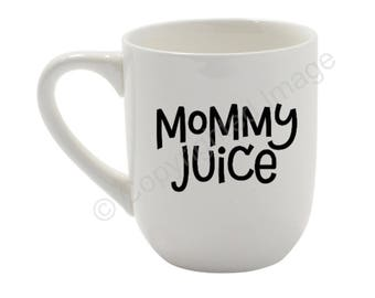 Coffee cup - Mommy Juice - mug