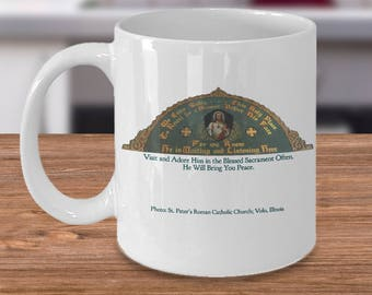 Unique Catholic Gift Idea - Visit and Adore Him in the Blessed Sacrament Often.  11 or 15oz White Ceramic Coffee Mug or Tea Cup