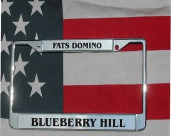FATS DOMINO Blueberry Hill Chrome Engraved License Plate Frame Free Ship!