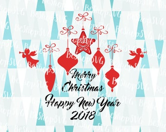 Happy Christmas SVG, Happy new year SVG, 2018 Svg, Xmas 2017 SVG, Ornament SvG, Instant download, Eps - Dxf - Png - Svg