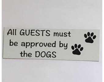 Dogs Sign - All Guests Must Be Approved By The Dog Sign Paws Pet