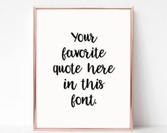 Custom Quote Art - Custom Quote Printable - Custom Digital Download Quote - Custom Wall Art - Custom Typography - Custom Quote Wall Art