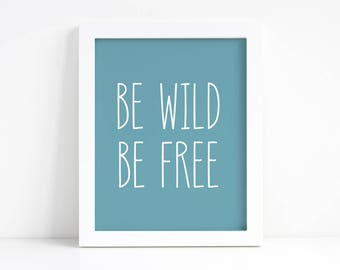 Be Wild Be Free Print - Adventure Decor - Adventure Sign - Explore Sign - Wanderlust Sign - Explore Decor - Rustic Wall Art - Rustic Decor
