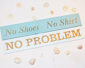 Engraved No Shoes No Shirt No Problem Sign | Gift | 20x10 | Beach House | Vacation | Pallet Wood | Laser | Engraved |