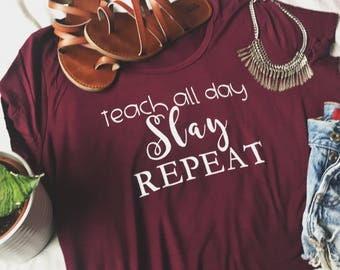 Teach All Day, Slay, Repeat Tee