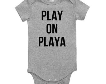 Kids Streetwear Play On Playa Infant Onesie Bodysuit