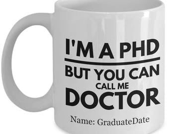 Phd Gift Ideas- Phd Gifts For Him- Phd Gifts For Her- Phd Gifts For Him- Phd Mug- Phd Graduation Gifts