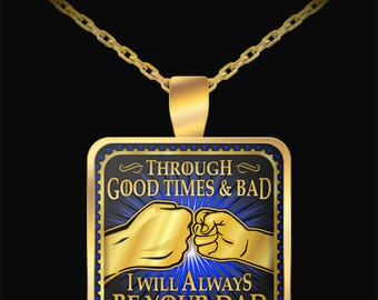 Father and Son Necklace - I Will Always Be Your Dad - Inspiration - Love Dad, Gifts for Son