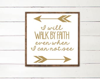 I will walk by Faith Handpainted Wood Sign | Scripture Decor | God is my Strength | 2 Corinthians 5:7 | Faith Sign | Even when I cannot See