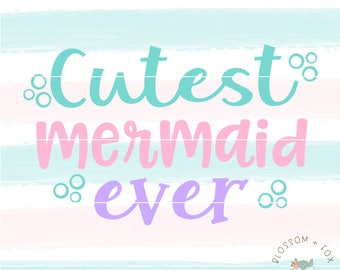 Mermaid SVG File. Cutest Mermaid Ever Svg Vacation Svg Summer Svg Nautical Svg Mermaid Sea Adventure Ariel Svg file for Silhouette & Cricut