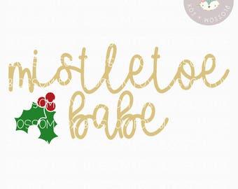Christmas SVG, Mistletoe Babe SVG File, Mistletoe Svg, Holiday Svg, Meet me under the Mistletoe Cutting File, Christmas Cut File, Christmas