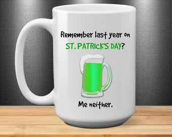 Remember Last St. Patrick's Day - humorous coffee mug