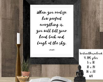 Buddha Quotes Art, Yoga Poster, Buddha Print, When you Realize How Perfect Everything is, You Will Tilt Your Head Back and Laugh at the Sky