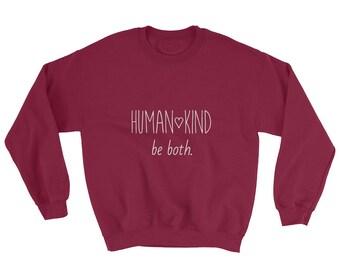 Human Kind Be Both Sweatshirt
