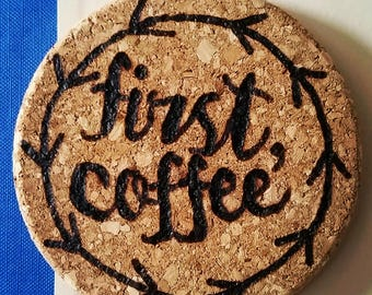 First, Coffee Cork Coaster