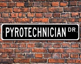 Pyrotechnician, Pyrotechnician Gift, Pyrotechnician sign, fire technician, fireworks expert, Custom Street Sign, Quality Metal Sign