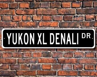 Yukon XL Denali, GMC Yukon Denali, gift, Yukon Denali sign, large SUV,  Denali owner, Denali lover, Custom Street Sign, Quality Metal Sign