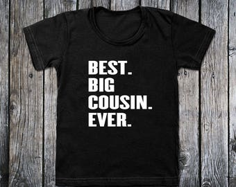 Best Big Cousin Ever T-Shirt - Funny Big Cousin Shirt - Gift for Cousin