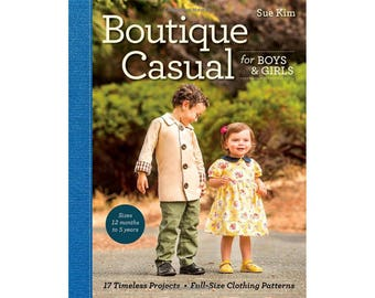 1355 Boutique Casual for Boys & Girls: 17 Timeless Projects • Full-Size Clothing Patterns • Sizes 12 months to 5 years