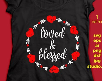 Loved and Blessed svg, grunge distressed file, Valentine svg, Love svg, Heart svg, SVG Dxf EPS Png Jpg, Cut Print File Cricut & Silhouette