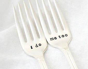 I do, Me too Wedding Cake Forks - Metal Stamped Forks