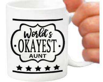 aunt mugs, ceramic coffee mugs, okayest aunt gift items, printed coffee mugs, okayest aunt gifts, okayest aunt mugs, aunt gifts, aunts, bday