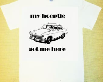 My Hooptie Got Me Here Funny T-shirt Old Car