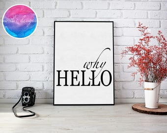 Why Hello Home Décor Print by North C Designs